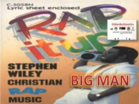 STEPHEN WILEY - Big Man [Christian Rap 80's]