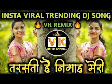 tarasti-hai-nigahen-meri---galat-fehmi-song- -lavni-halgi-mix- -तरसती-है-निगाह-मेरी-dj---vk-remix-🔥
