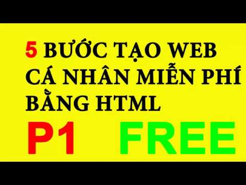 5 BƯỚC ĐỂ TỰ TẠO 1 TRANG WEB CÁ NHÂN MIỄN PHÍ BẰNG HTML P1