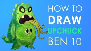 How to draw - Upchuck - Ben 10 Omniverse