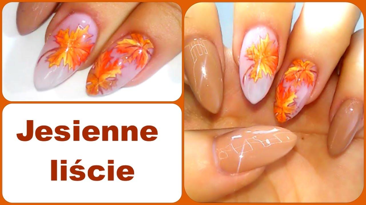 Jesienne Manicure 1 Liscie Klonu Youtube