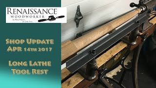 Making the Chairmaker's Long Lathe Tool Rest - Shop Update 4/14/17