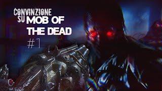 Ep. 01 - Convinzione su MOB OF THE DEAD! (SinglePlayer)
