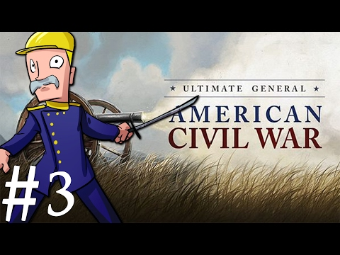 Ultimate General: Civil War | Union | Part 3 | 1st Battle of Bull Run