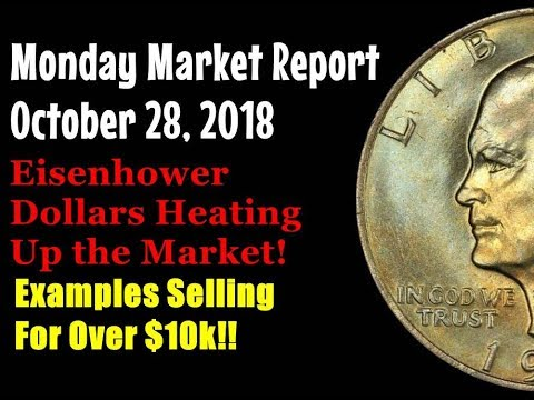 Eisenhower Dollars Are HOT in the Market!  $10000++ Sales!  MONDAY MARKET REPORT