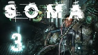 HELLO FELLOW HUMAN!! | SOMA - Part 3