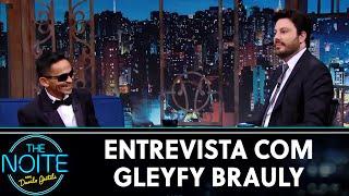 Entrevista com Gleyfy Brauly | The Noite (20/06/19)