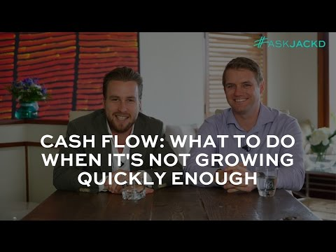 Cash flow: What to do when it's not growing quickly enough I #AskJackD 224