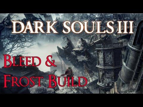 Dark Souls 3 - Bleed/Frost Build, Let's Do It! (PC)