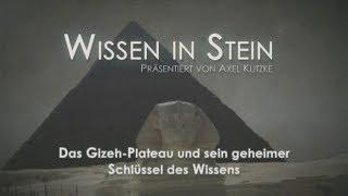 Das Gizeh-Plateau und sein geheimer Schlüssel des Wissens - Wissen in Stein