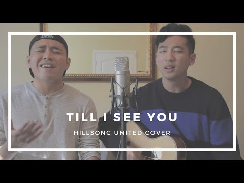 Till I See You | Hillsong United (Jed Perada & Andrew Ahn Cover)