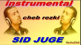 CHEB REZKI SID JUGE INSTRUMENTAL خليني نكمل ليك