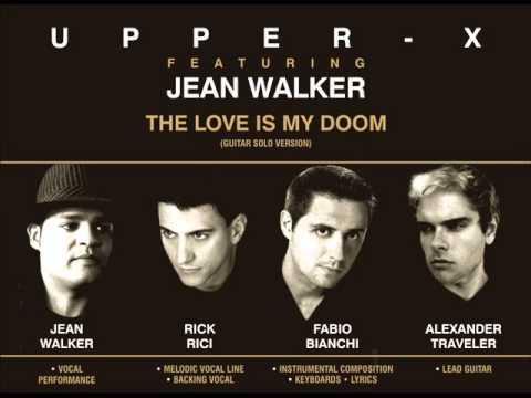 Full version: UPPER-X feat JEAN WALKER, The Love Is My Doom (edit guitar)