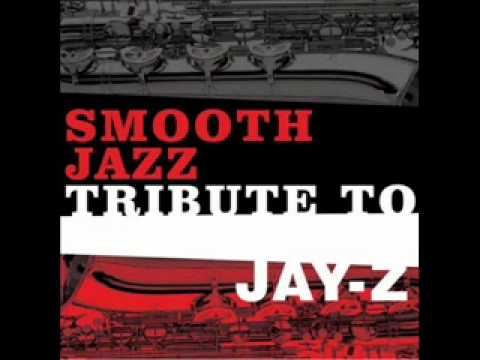 Can I Get A  JayZ Smooth Jazz Tribute