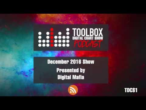 Toolbox Digital Chart Show 001 - December 2016 (Presented by Digital Mafia)