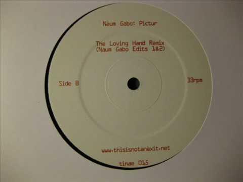 Naum Gabo - Pictur (The Loving Hands Remix)