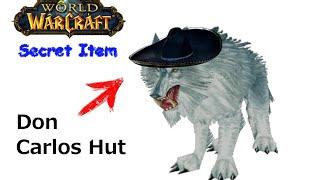 Secret ITEM #1 - Don Carlos Hut - World of Warcraft