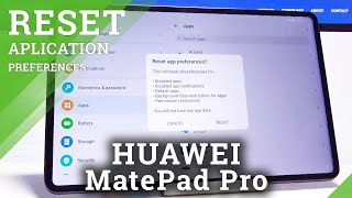 How to Reset App Preferences in HUAWEI MatePad Pro – Clear Preferences