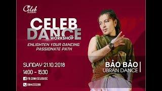 CELEB DANCE WORKSHOP | Bảo Bảo Choreographer | Urban Class | 21.10.2018