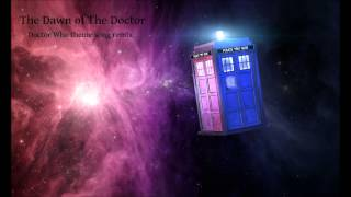 [Electro House] Aktion - The Dawn of The Doctor (Doctor Who Theme remix)