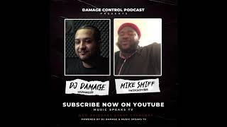 Mike Smiff Talks Trick Daddy Co-Sign, Miami Strip Clubs | Damage Control Podcast | Episode 23