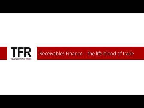 Receivables Finance - the life blood of trade