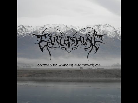 Earthshine - Doomed To Wander And Never Die [Full Album]