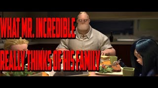 What Mr incredible really thinks of his family
