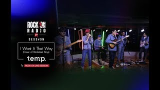 I Want It That Way  (Cover of Backstreet Boys) - temp. | Rock On Live Session