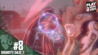 #8【アクション】おついちの「グラビティデイズ 2」【GRAVITY DAZE 2】