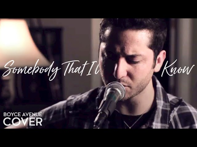 Somebody That I Used To Know - Gotye feat. Kimbra (Boyce Avenue acoustic cover) on Spotify & Apple