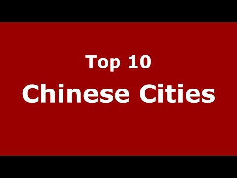 Top 10 Chinese Cities