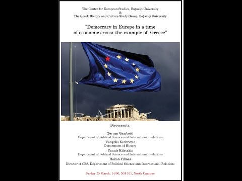 Bogazici University Greek History and Culture Study Group - Democracy in Europe Greece 1/3