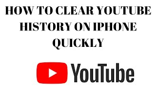 HOW TO CLEAR YOUTUBE HISTORY ON IPHONE QUICKLY, DELETE WATCH AND SEARCH YOUTUBE history on iPhone