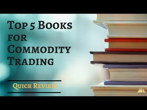 Top 5 Commodity Trading Books You MUST Read
