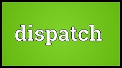 Dispatch Meaning