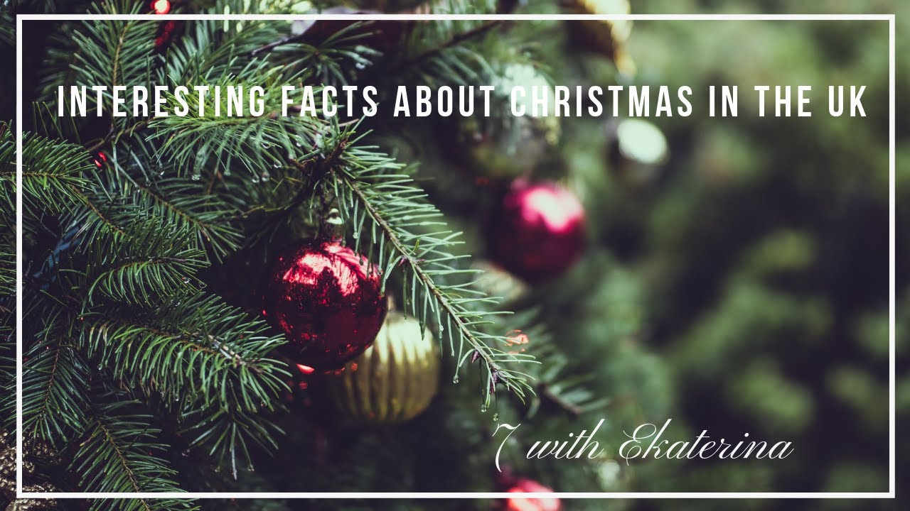 Interesting Facts About Christmas.7 With Ekaterina Interesting Facts About Christmas In The Uk
