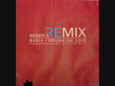 Basia - Drunk On Love (Roger's Ultimate Anthem Mix) 1994
