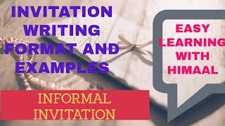 INFORMAL INVITATION WRITING // FORMAT AND EXAMPLE // EASY LEARNING WITH HIMAAL