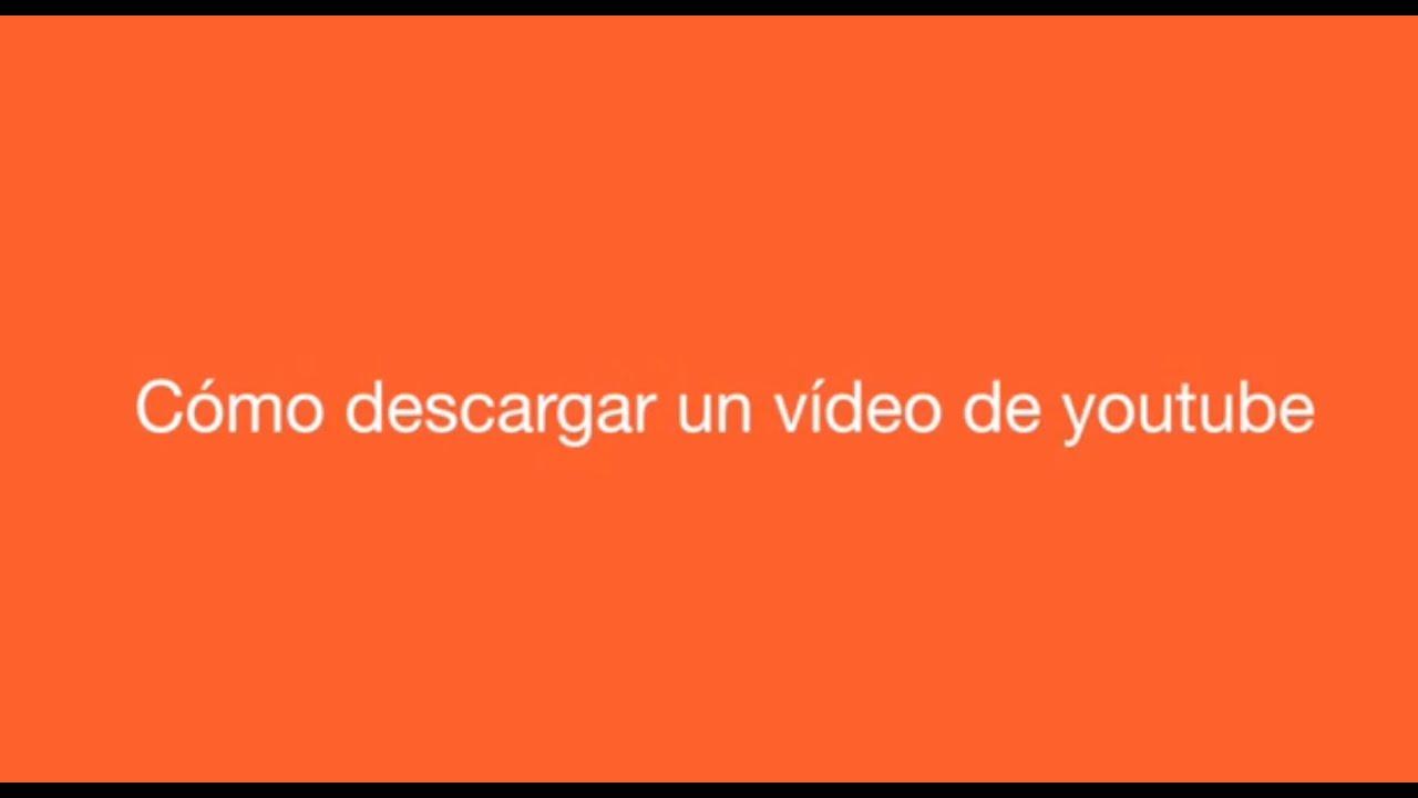 Cómo descargar un vídeo de youtube totalment…