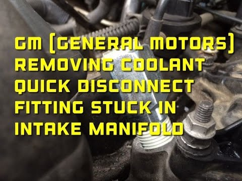 GM Removing Coolant Quick Disconnect Fitting Stuck In ...