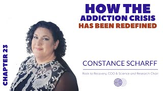 How the Addiction Crisis has been Redfined | Chapter 23 with Constance Scharff | nxt gen mvmnt