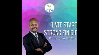 Late Start, Strong Finish - 11/08/2020