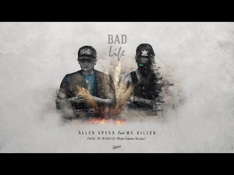 Allen Spyda - BAD LIFE    Feat Mc Killer (Prod.WhoElze) SiempreVillano 2017