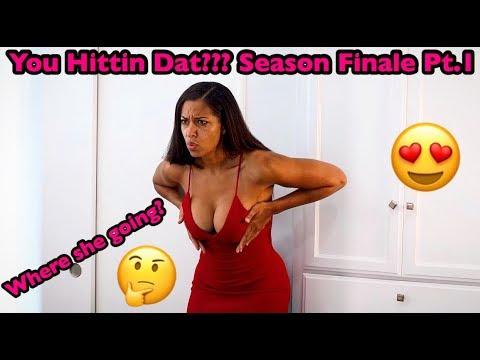 You Hittin That??? Season Finale Pt.1