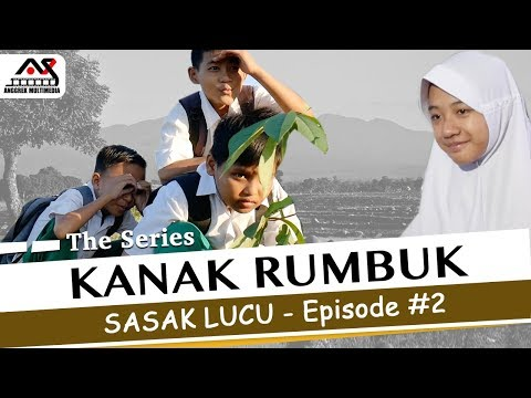 KANAK RUMBUK The Series - Eps #2 - Sasak Lucu