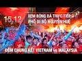 Xem bóng đá trực tiếp ở phố đi bộ Nguyễn Huệ - Việt Nam vs Malaysia chung kết AFF Cup 2018   ZaiTri
