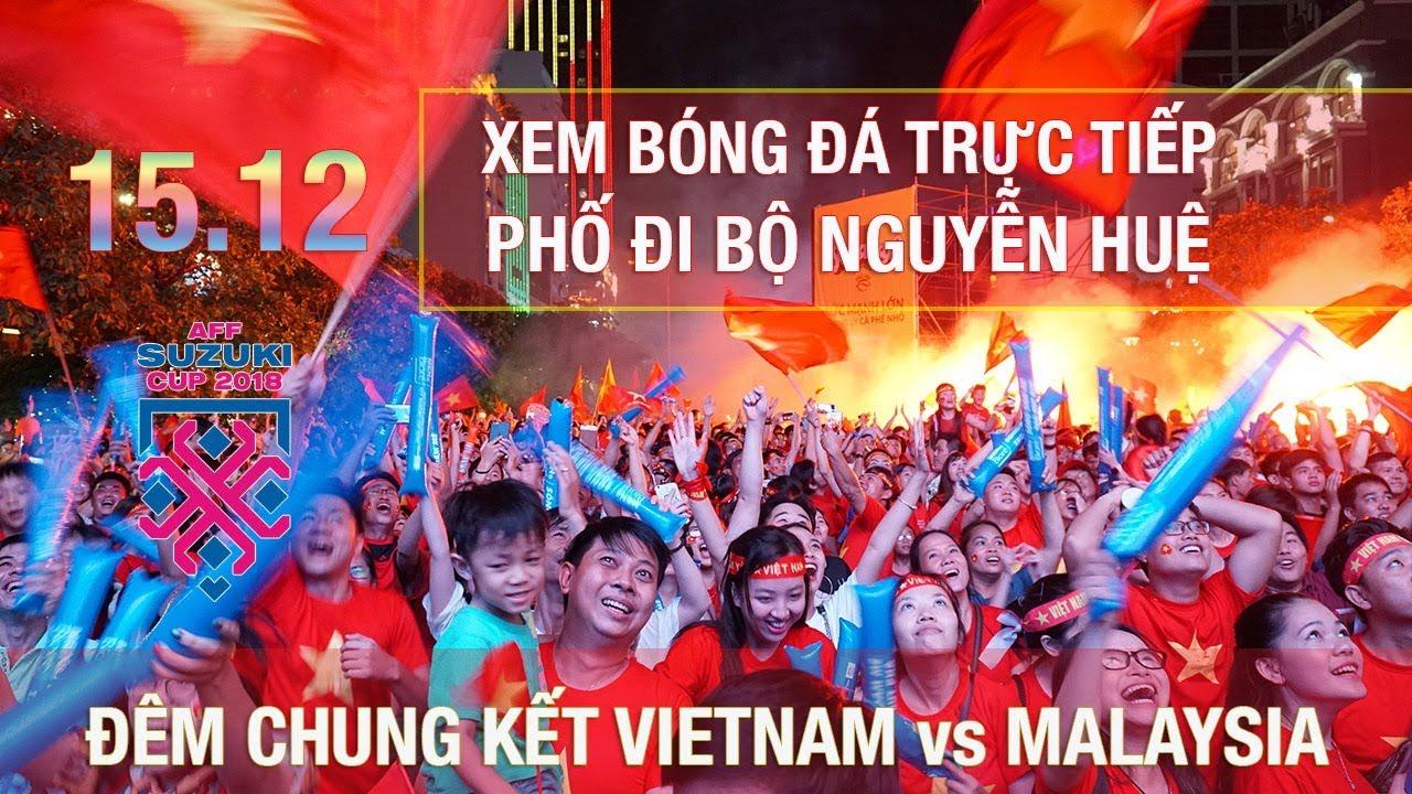 Xem bóng đá trực tiếp ở phố đi bộ Nguyễn Huệ – Việt Nam vs Malaysia chung kết AFF Cup 2018 | ZaiTri