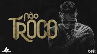 Hungria Hip Hop - Não Troco ( Music)