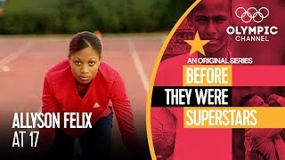 Allyson Felix at 17 | Before They Were Superstars